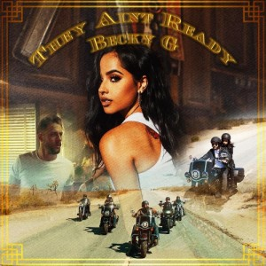 Becky G - They Ain't Ready