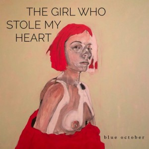 Blue October - The Girl Who Stole My Heart